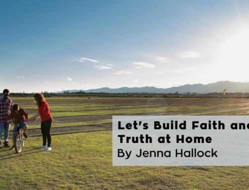 Let's Build Faith and Truth at Home