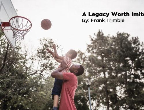 A Legacy Worth Imitating