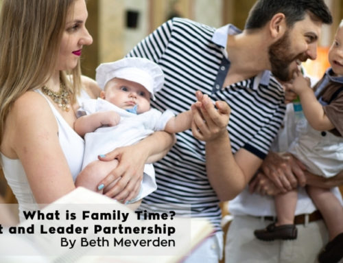 What is Family Time? Parent and Leader Partnership